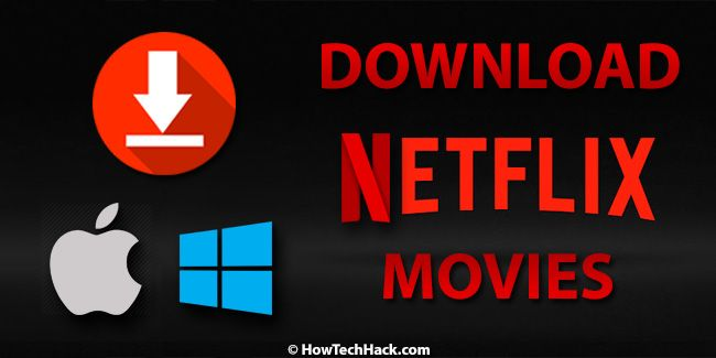5 Steps] To Download Netflix Movies on PC (Windows/Mac/iPhone/iPad
