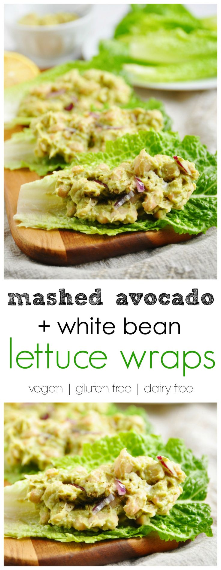 Mashed Avocado + White Bean Lettuce Wraps. Be Whole. Be You.