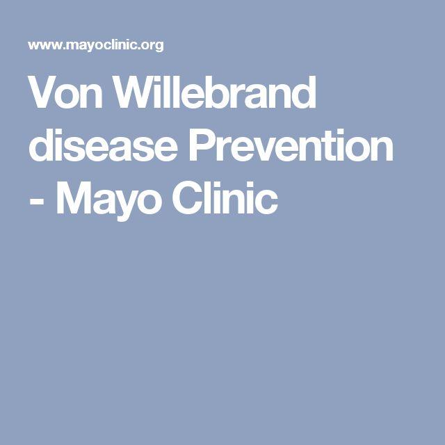 Von Willebrand disease Prevention - Mayo Clinic