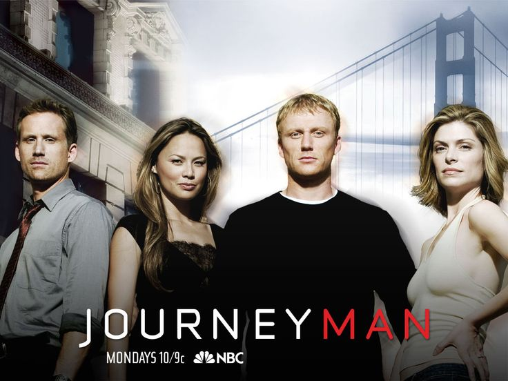Journeyman | Journeyman ....Another cancelled tv show. Americans cancel all the good ones. Anyway, premise is a man travels back in time to fix things , only catch is he can't control when or where he goes...only lasted about ten or so episodes