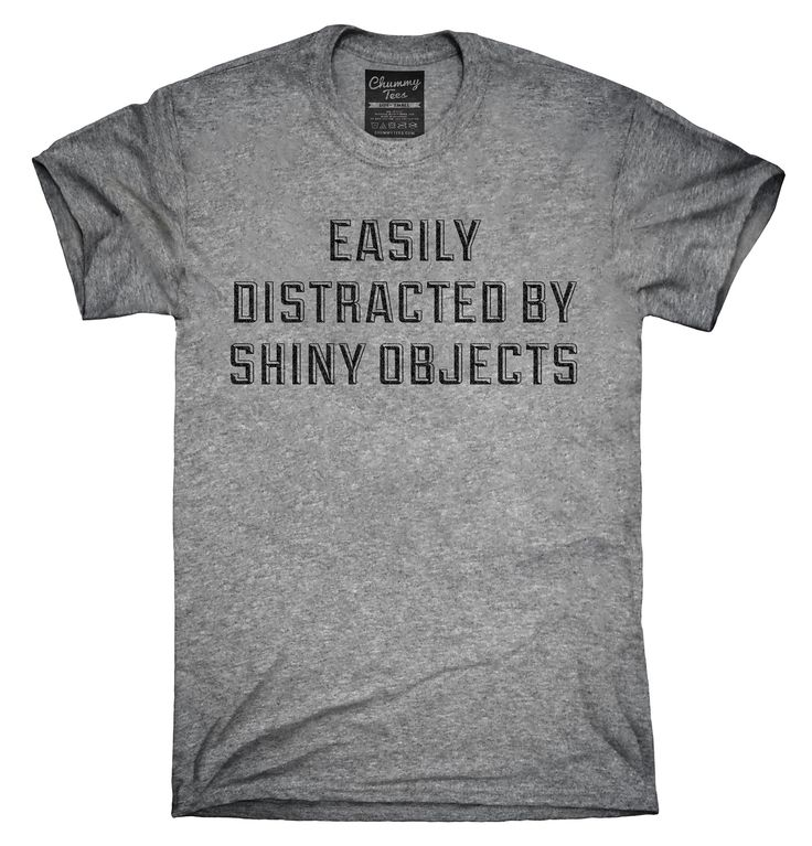 Easily Distracted By Shiny Objects Shirt, Hoodies, Tanktops