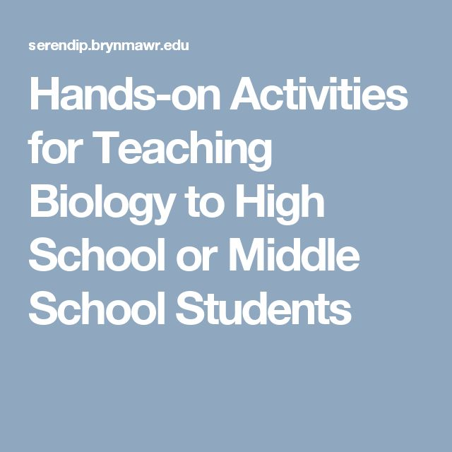 Hands-on Activities for Teaching Biology to High School or Middle School Students