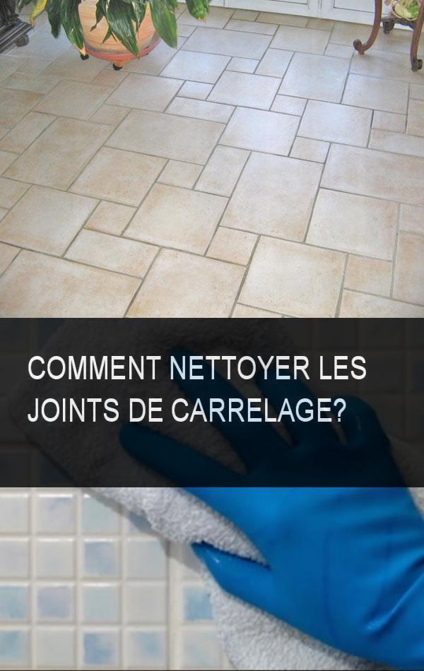 Comment Nettoyer Les Joints De Carrelage Joint De Carrelage Nettoyer Joints Carrelage Nettoyage Joint De Carrelage