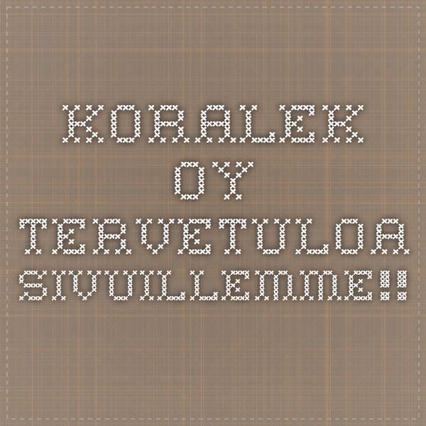 Koralek Oy - Tervetuloa sivuillemme!! Kumihino nauhat