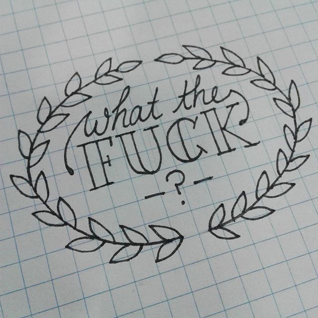 Still practicing :) #handwritten #handlettering #calligraphy #lettering #dafont #handmadefont #fauvebcreations #whatthefuck #wtf #tattoosketch #tattoodesign #sketch #handwriting #wtf?