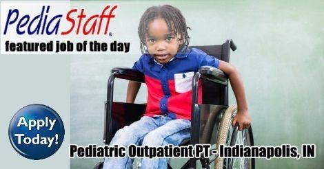 Hot, New Job: Pediatric PT – Indianapolis, IN