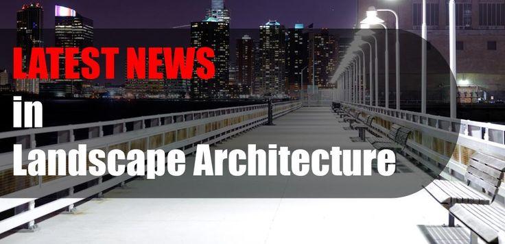 Tin tức mới nhất trong kiến trúc phong cảnh - Landscape Architects mạng