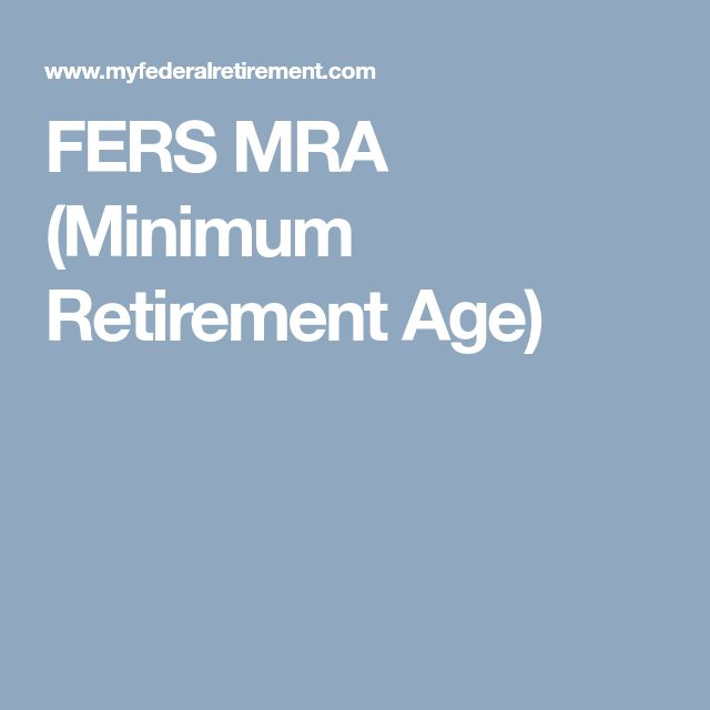 FERS MRA (Minimum Retirement Age)