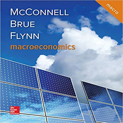 Macroeconomics 21st Edition By McConnell Brue And Flynn