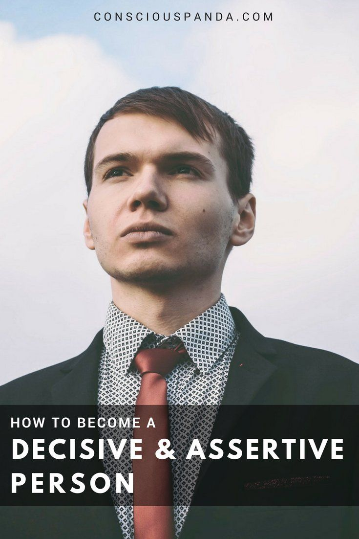 How to Become a Decisive and Assertive Person