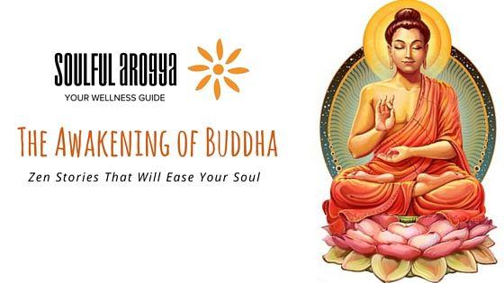 The Awakening of Buddha - Zen Stories To Ease Your Soul #Buddha #Zen #Stories