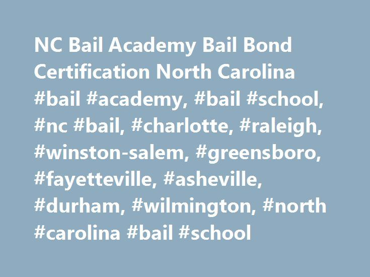 NC Bail Academy Bail Bond Certification North Carolina #bail #academy, #bail #school, #nc #bail, #charlotte, #raleigh, #winston-salem, #greensboro, #fayetteville, #asheville, #durham, #wilmington, #north #carolina #bail #school http://connecticut.remmont.com/nc-bail-academy-bail-bond-certification-north-carolina-bail-academy-bail-school-nc-bail-charlotte-raleigh-winston-salem-greensboro-fayetteville-asheville-durham-wilmington-no/  # Want to become a licensed bail bondsman? The first step is…
