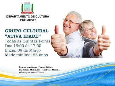 """Grupo Cultural """"Ativa Idade"""". Todas as quintas feiras, das 15h às 17h, Início 9 de março, Idade mínima: 55 anos. Casa da Cultura. Cultura de Matinhos"""