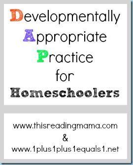 Developmentally Appropriate Practice & Homeschool ~ a post written by a former teacher who now homeschools