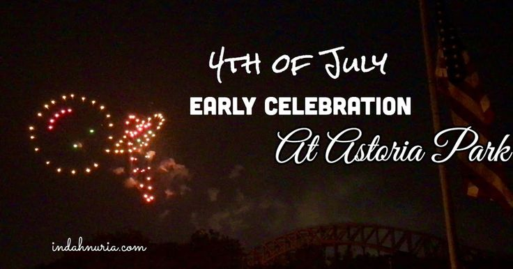 4th of July is coming!   Time for the celebration...  What's on the agenda?          And we have our early celebration here in Astoria....