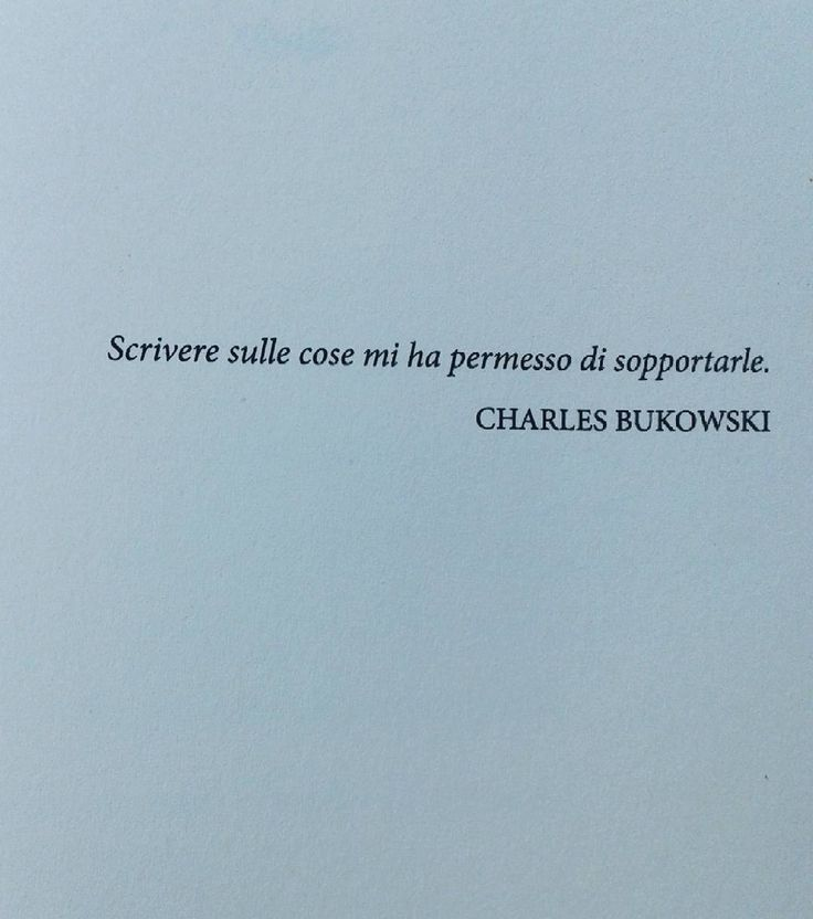 Write about things allowed me to bear them #charlesbukowski #frasi #write…