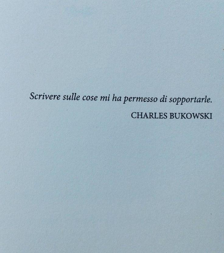 Write about things allowed me to bear them #charlesbukowski #frasi #write…