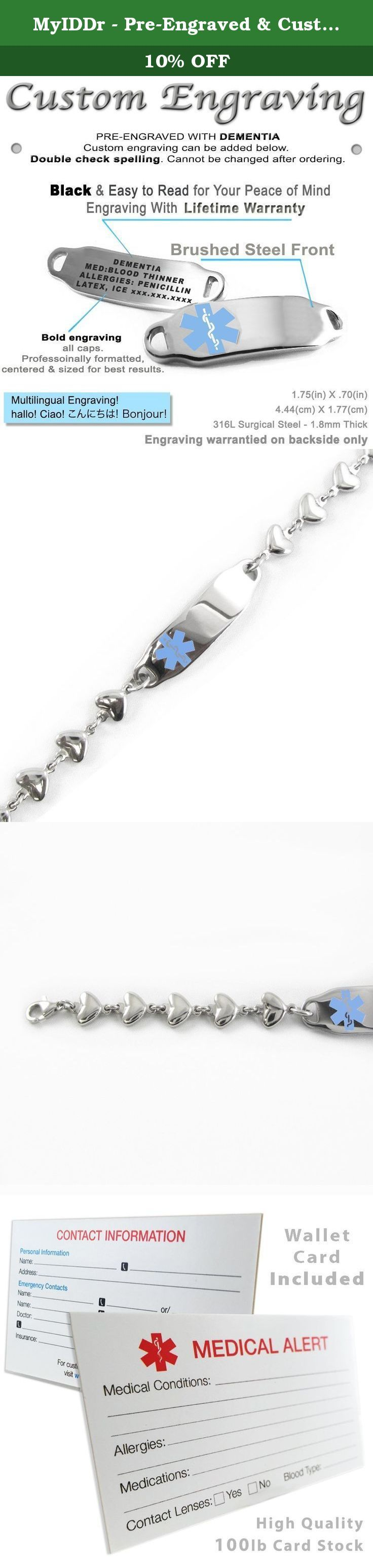 MyIDDr - Pre-Engraved & Customized Women's Dementia Medical ID Bracelet, Heart Chain (Light Blue). This custom engraved DEMENTIA medical bracelet is a life saving tool. This item in particular is styled with a steel heart link chain. This stainless steel is noncorrosive and can get wet without tarnishing. This medical ID bracelet is custom engraved & pre-engraved. This means DEMENTIA is pre-engraved at the top of the ID plate (see photo) and before checkout you can add custom information....