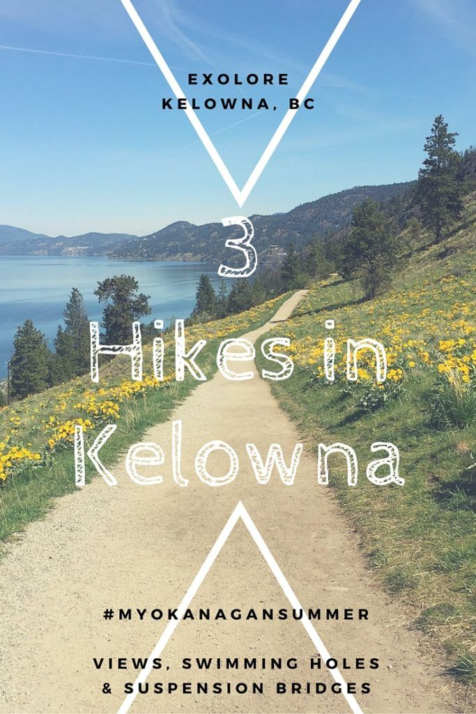 Top 3 Hikes in Kelowna, BC, Canada for all fitness levels - views, swimming holes & suspension bridges