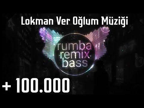 Lokman Ver Oğlum Müziği My Neck My Back Rumba Remix Bass Edit By δłξμđδʀ Youtube Youtube Müzik Kanal