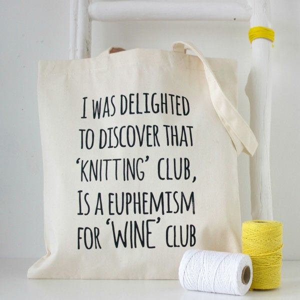 Knitting or wine club tote bag