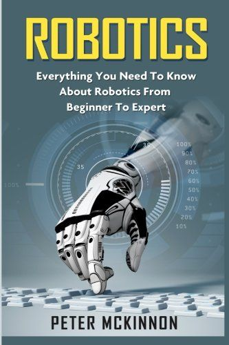 Robotics: Everything You Need to Know About Robotics from... https://www.amazon.com/dp/1523731516/ref=cm_sw_r_pi_dp_x_M-Gkyb6NEPF3E