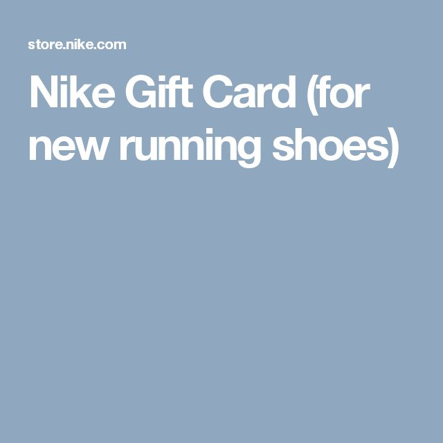 Nike Gift Card (for new running shoes/new running clothes)