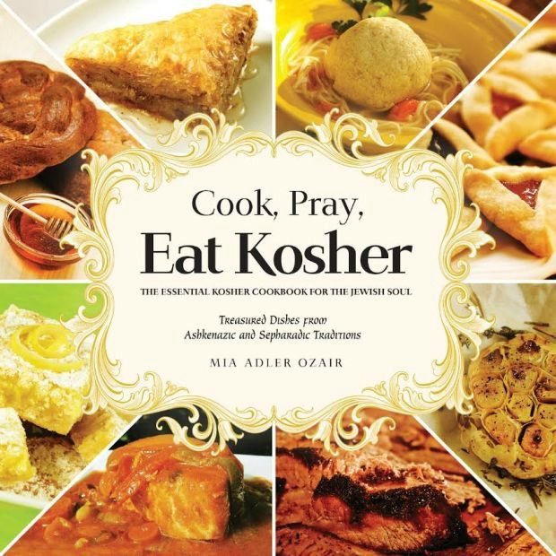 Cook, Pray, Eat Kosher. The essential cookbook for the kosher soul.