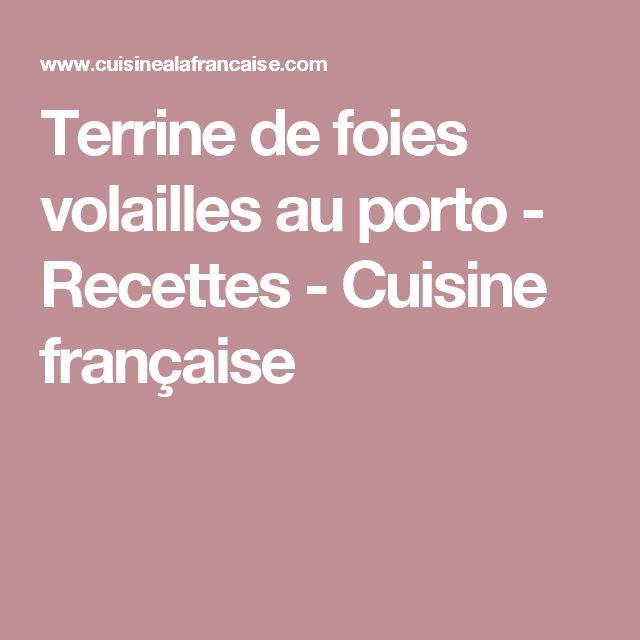 Terrine de foies volailles au porto  - Recettes - Cuisine française