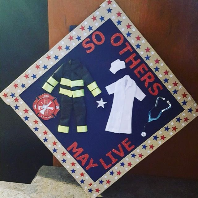 My high school graduation cap. Volunteer firefighting has affected my life so much, and I know that my future career as a nurse will also be important