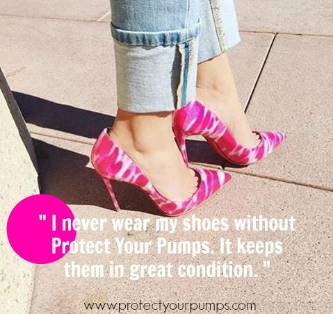 """""""I never wear my shoes without Protect Your Pumps. It keeps them in great…"""