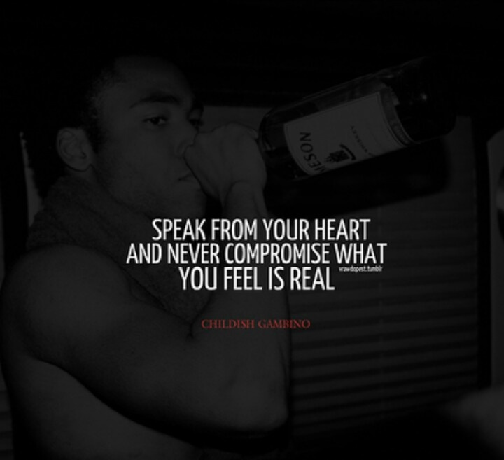 """""""Speak from your heart and never compromise what you feel is real"""""""