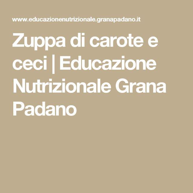 Zuppa di carote e ceci | Educazione Nutrizionale Grana Padano