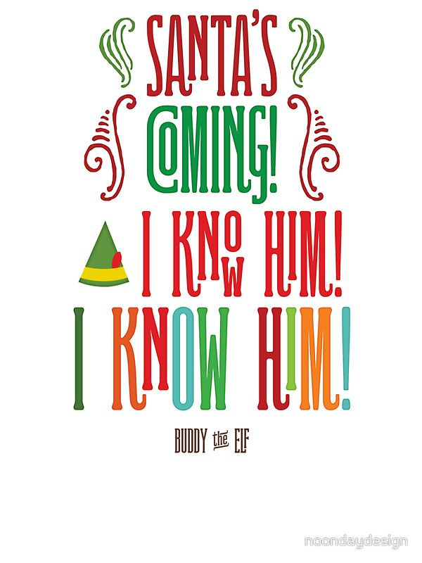 Buddy the Elf! Santa's Coming! I know him!