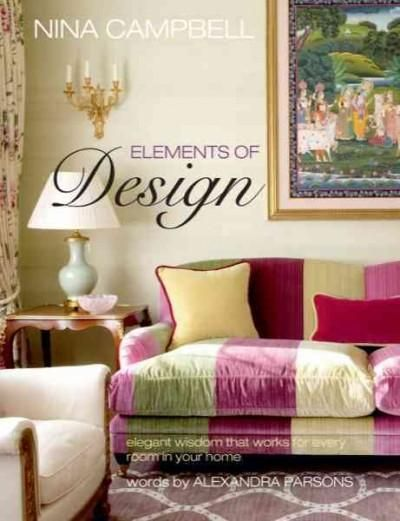 Nina Campbell Elements of Design: Elegant wisdom that workds for every room in your home