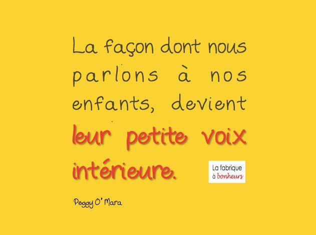 La façon dont nous parlons à nos enfants, devient leur petite voix intérieure. www.tdah.be