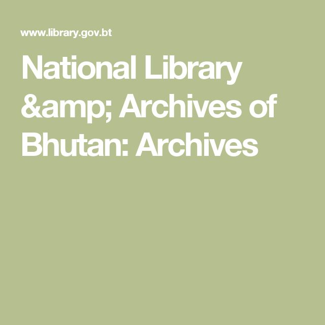 National Library & Archives of Bhutan: Archives