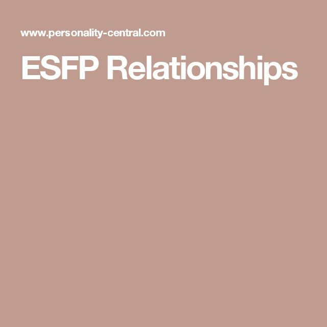 intp esfp dating Intp personality type [the architect] contents intp in dating, love and relationships esfp personality type.