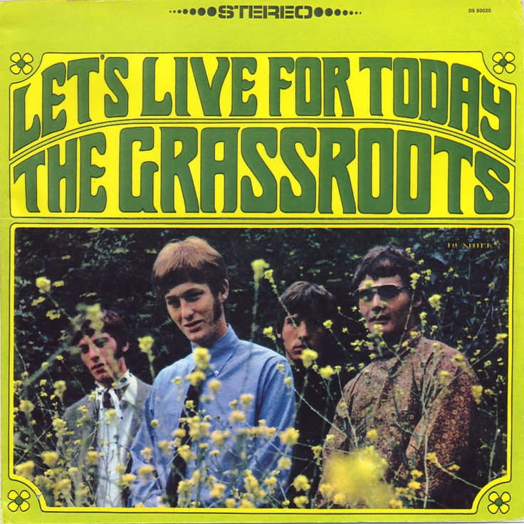 "The Grass Roots had their first Top 10 hit in the summer of 1967 with ""Let's Live for Today"", an English-language cover version of ""Piangi con me"", a 1966 hit for the Anglo-Italian quartet The Rokes."