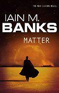 Iain M Banks - Matter