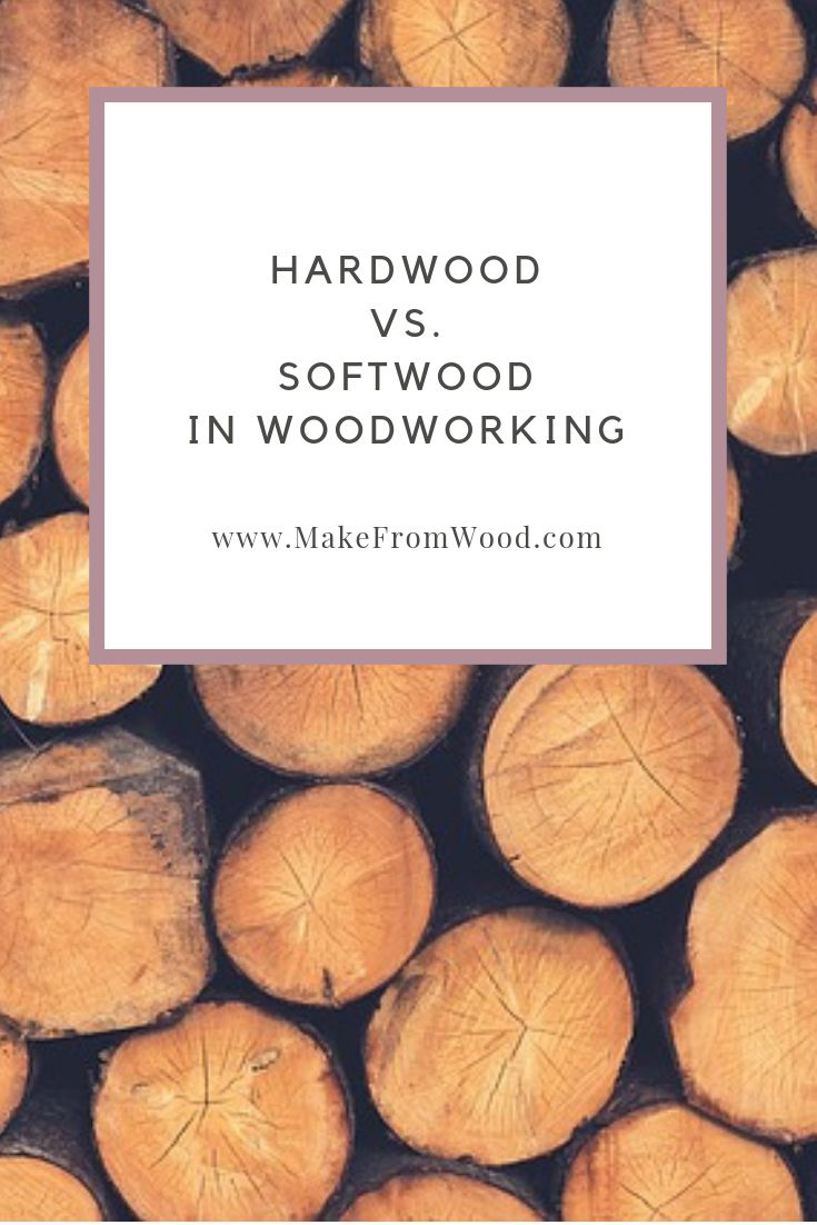 DIY Woodworking Ideas Hardwood vs Softwood - Which Is Best For Woodworking?