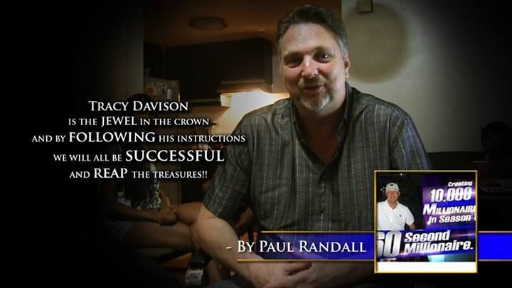 Tracy Davison is the jewel in the crown and by following his instructions. We will all be successful and reap the treasures. -Paul Randall #60SecondMillionaireTV #RevMediaUSA #MediaTeam @tracy_davison #tracy_davison #TracyDavison