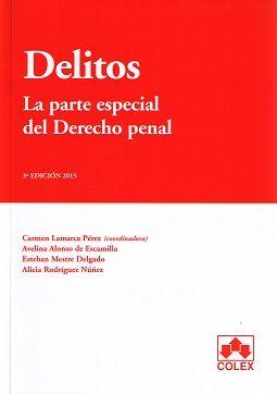 Delitos y faltas : la parte especial del derecho penal / Carmen Lamarca Pérez ... [y otros.] ; edición coordinada por Carmen Lamarca Pérez