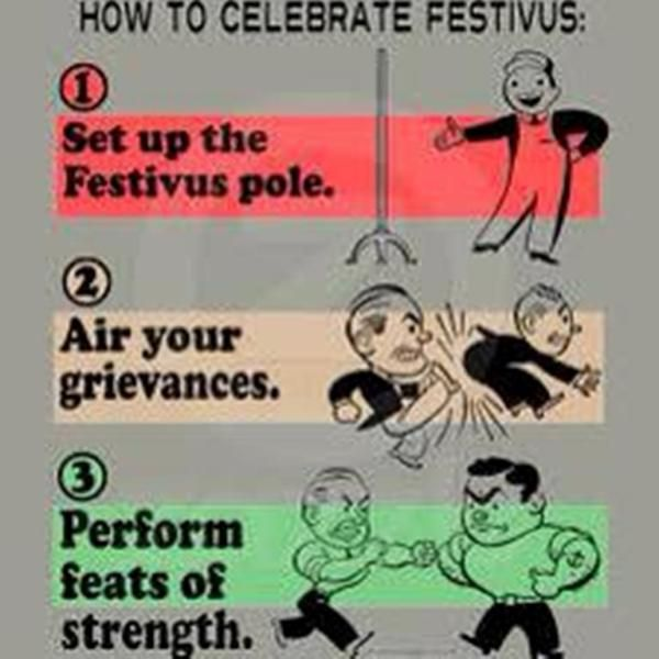 Festivus For The Rest Of Us Festivus For The Rest Of Us
