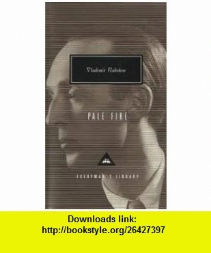 Pale Fire (Everymans Library (Cloth) 1st (first) edition Text Only Vladimir Nabokov ,   ,  , ASIN: B004W3NG52 , tutorials , pdf , ebook , torrent , downloads , rapidshare , filesonic , hotfile , megaupload , fileserve