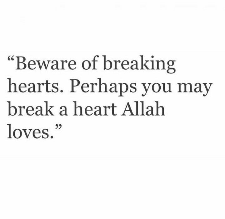 Image result for beware of breaking hearts quran