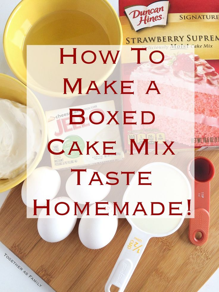 "How to make a boxed cake mix taste homemade (""doctored up ..."