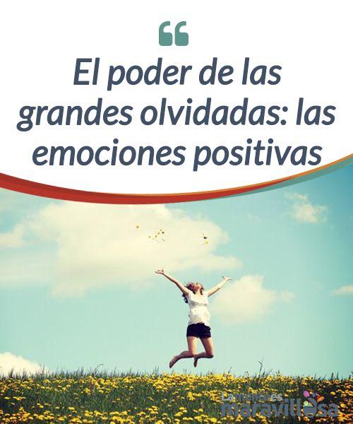 El poder de las grandes olvidadas: las emociones positivas   Las emociones positivas #neutralizan la carga #negativa de las emociones que dañan nuestra salud. Descubre cómo potencian nuestra #salud y alargan nuestra vida  #Psicología