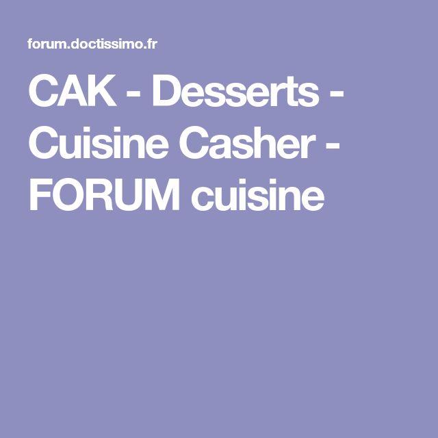 CAK - Desserts - Cuisine Casher - FORUM cuisine