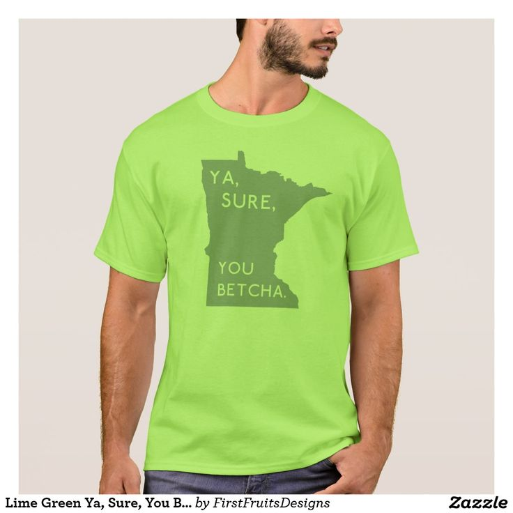 """Lime Green Ya, Sure, You Betcha - Minnesotan Proud T-Shirt It's that most perfect of all catch-all phrases: ya, sure, you betcha! Display your Minnesotan pride, and dry sense of humor with this piece of quality apparel. The design for this t-shirt features a silhouette of the state of Minnesota, crisp text, and a lime green background (color is customizable). Click the """"customize"""" button for more options! This t-shirt is casual and charming: perfect for any Minnesotan looking to express a…"""